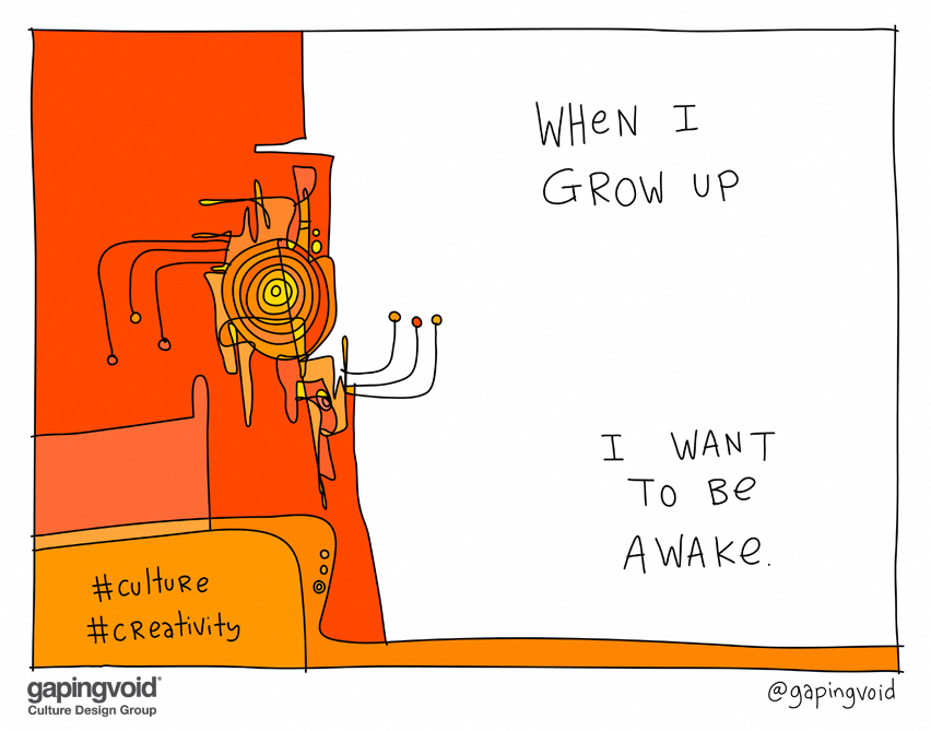When i grow up I want to be awake.jpg