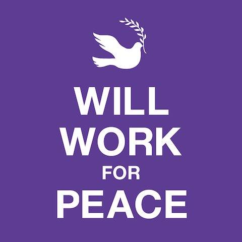 Wiil work for peace.jpg